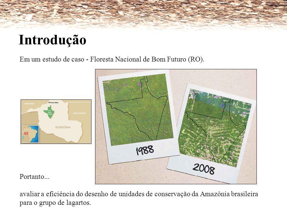 Introdução Em um estudo de caso - Floresta Nacional de Bom Futuro (RO). Portanto...