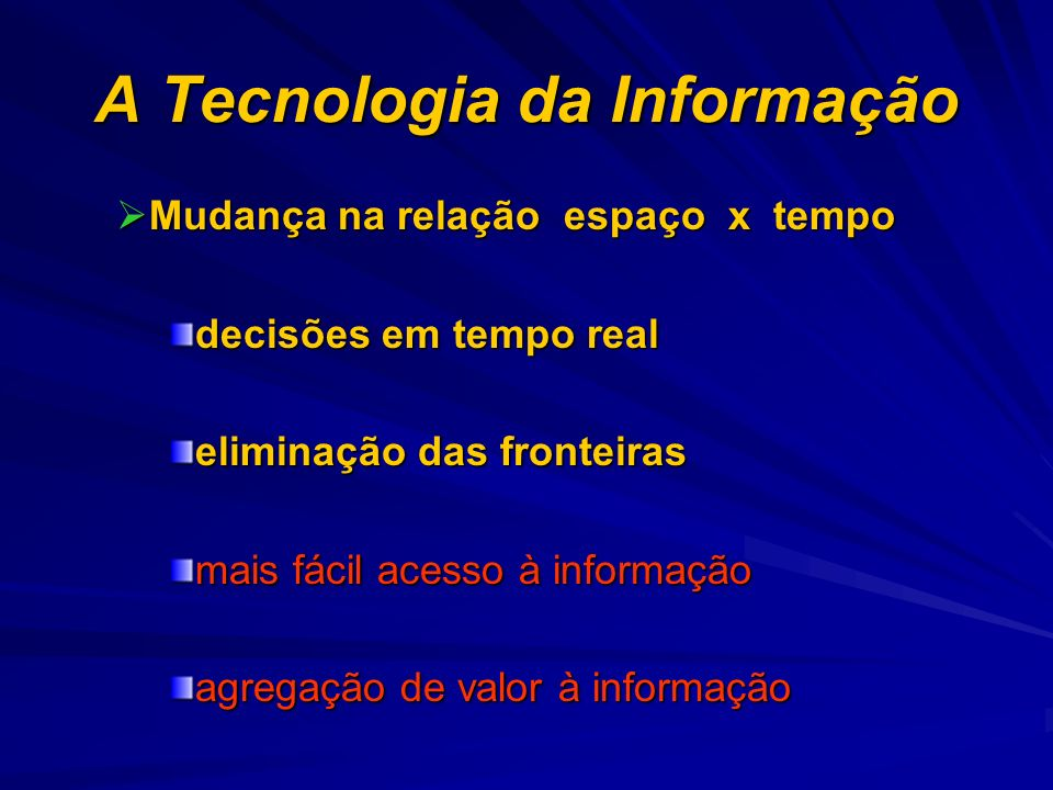 A Tecnologia da Informação