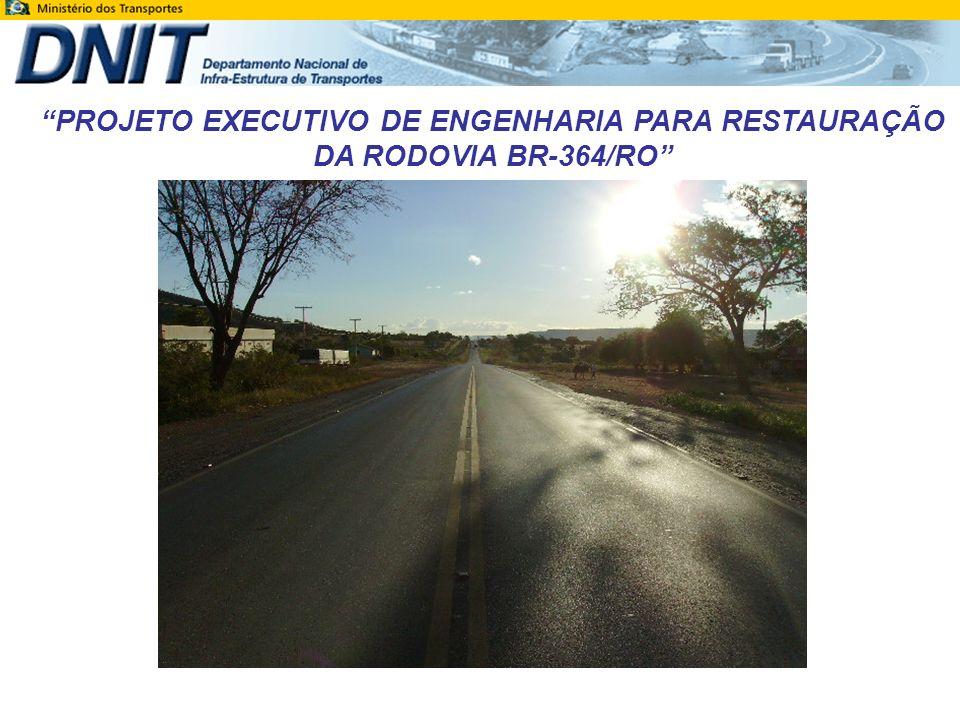 PROJETO EXECUTIVO DE ENGENHARIA PARA RESTAURAÇÃO DA RODOVIA BR-364/RO