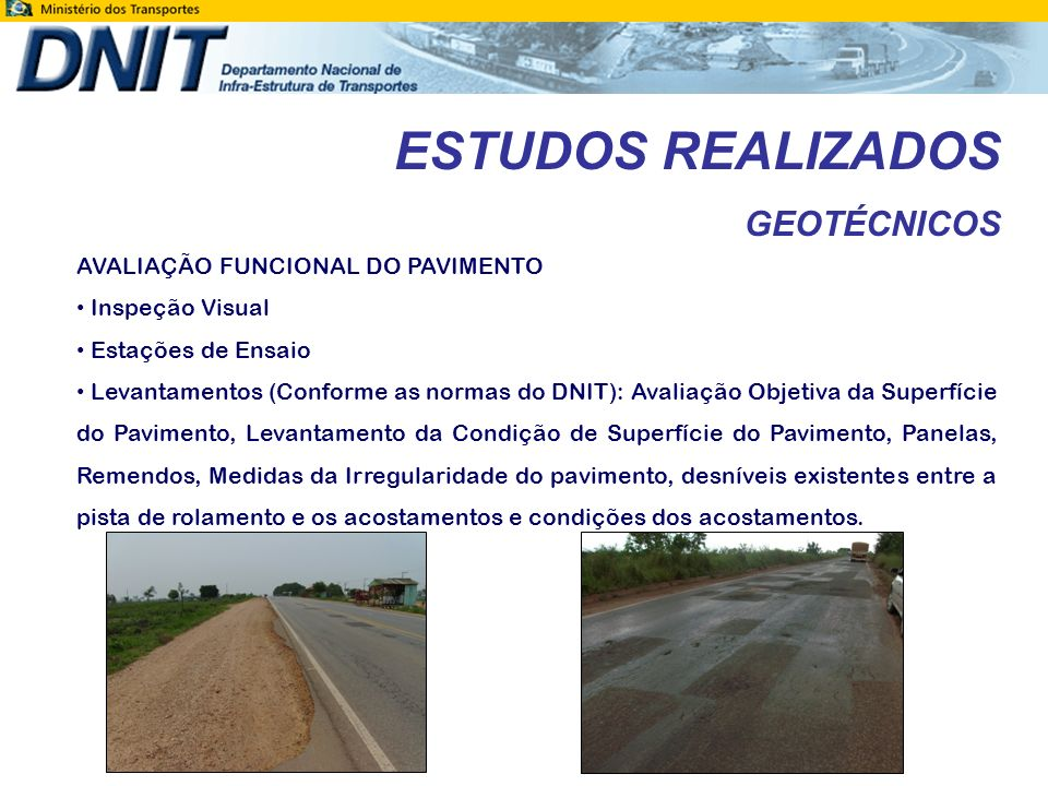 ESTUDOS REALIZADOS GEOTÉCNICOS AVALIAÇÃO FUNCIONAL DO PAVIMENTO