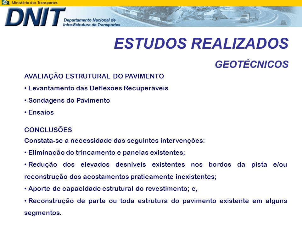 ESTUDOS REALIZADOS GEOTÉCNICOS AVALIAÇÃO ESTRUTURAL DO PAVIMENTO