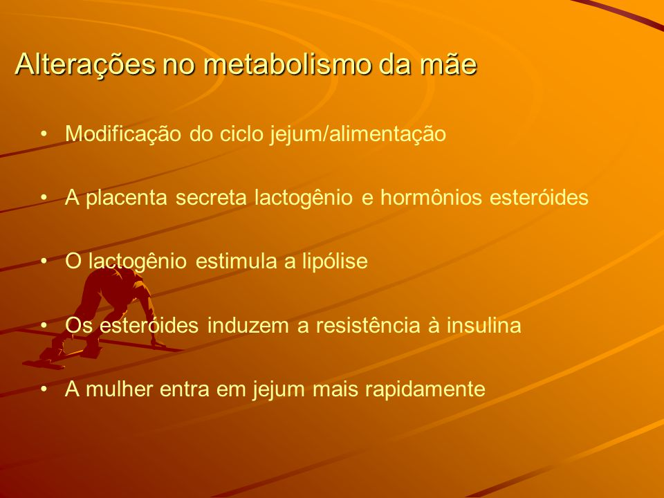 Alterações no metabolismo da mãe