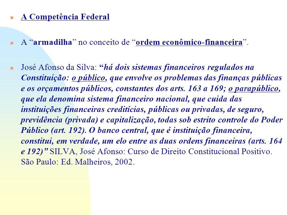 A Competência Federal A armadilha no conceito de ordem econômico-financeira .