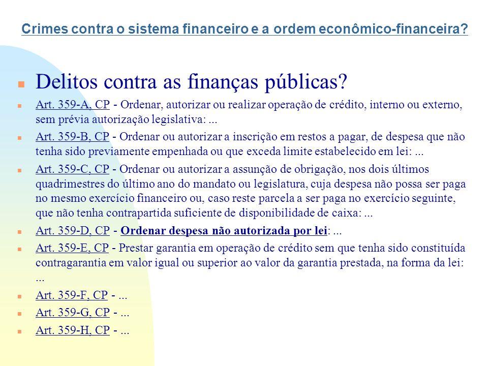 Crimes contra o sistema financeiro e a ordem econômico-financeira
