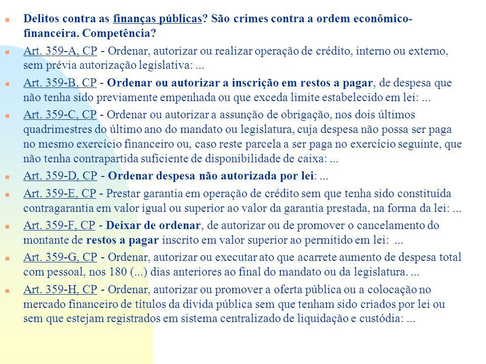 Art. 359-D, CP - Ordenar despesa não autorizada por lei: ...