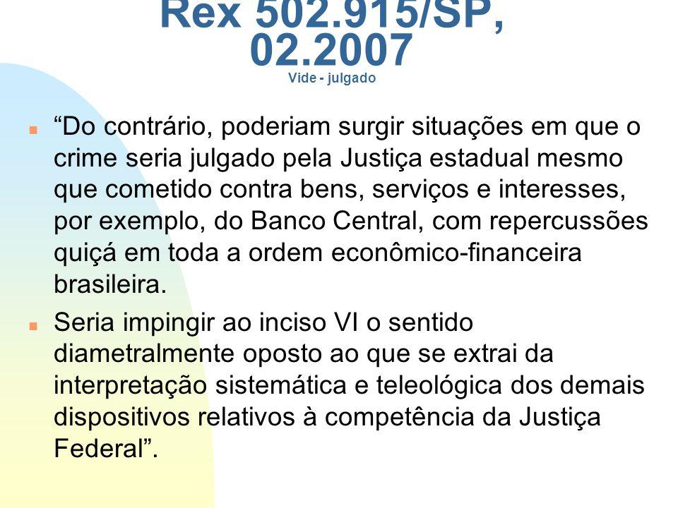 Rex 502.915/SP, 02.2007 Vide - julgado 3/23/2017.