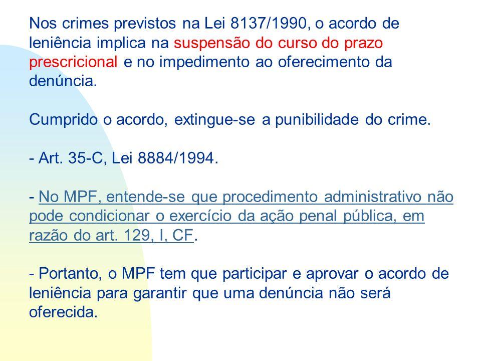Nos crimes previstos na Lei 8137/1990, o acordo de leniência implica na suspensão do curso do prazo prescricional e no impedimento ao oferecimento da denúncia.