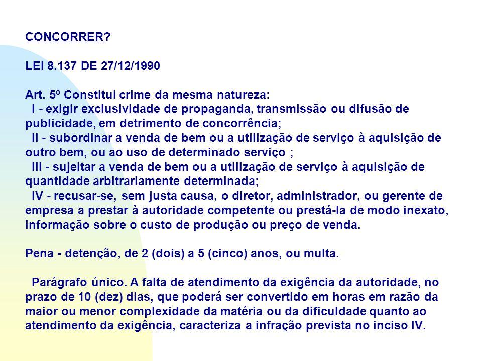 CONCORRER. LEI 8.137 DE 27/12/1990 Art.