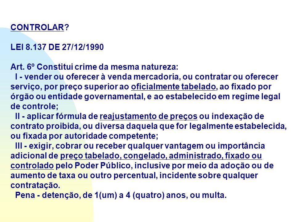 CONTROLAR. LEI 8.137 DE 27/12/1990 Art.