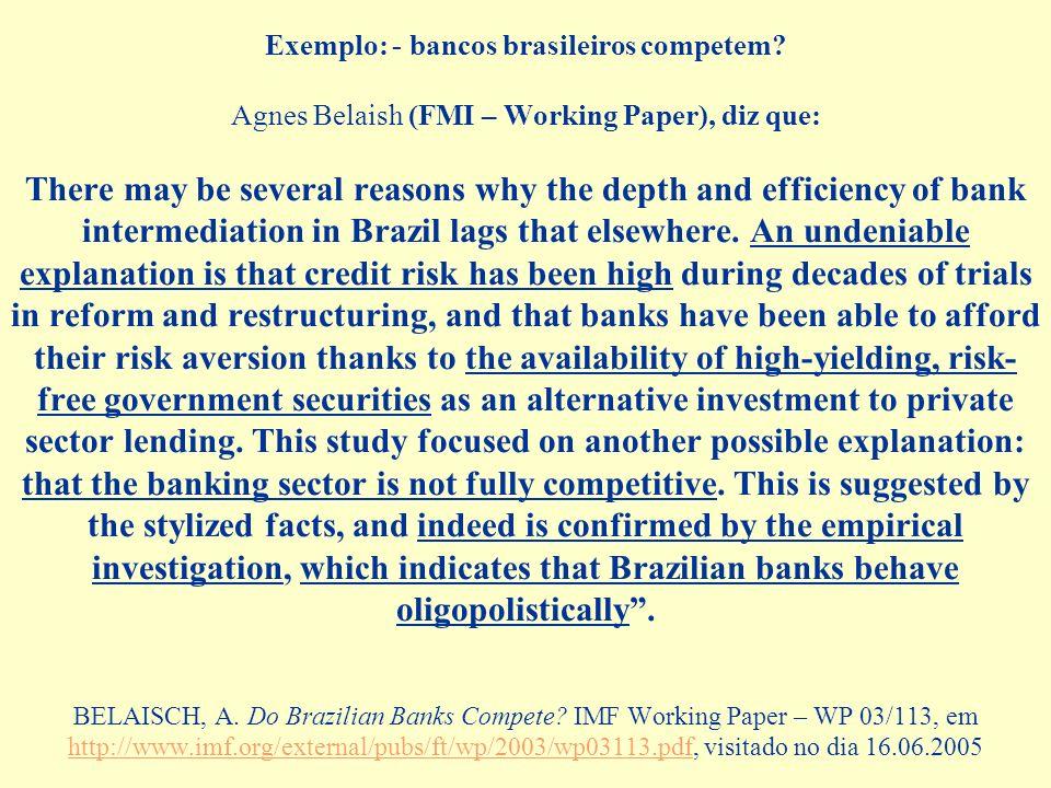 Exemplo: - bancos brasileiros competem