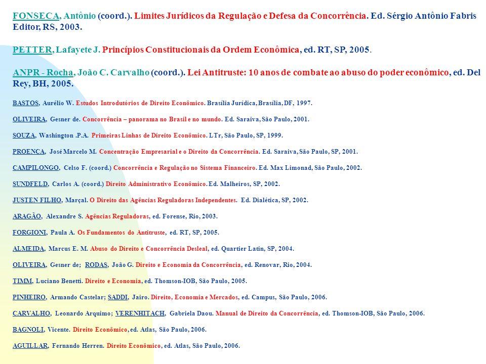 3/23/2017 FONSECA, Antônio (coord.). Limites Jurídicos da Regulação e Defesa da Concorrência. Ed. Sérgio Antônio Fabris Editor, RS, 2003.