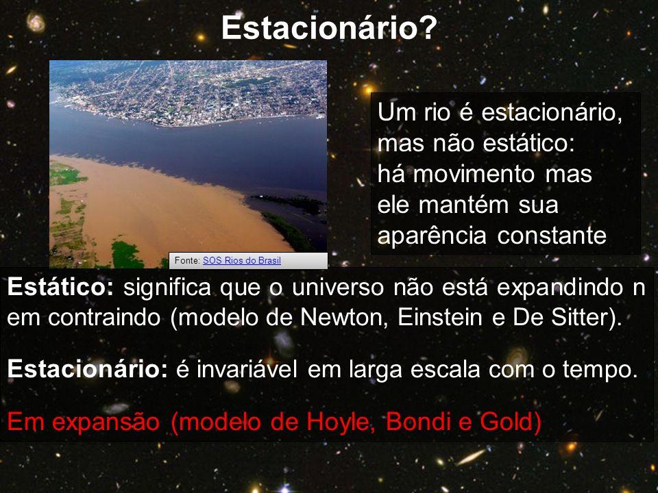 Estacionário Um rio é estacionário, mas não estático: