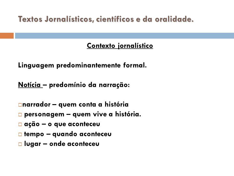Textos Jornalísticos, científicos e da oralidade.
