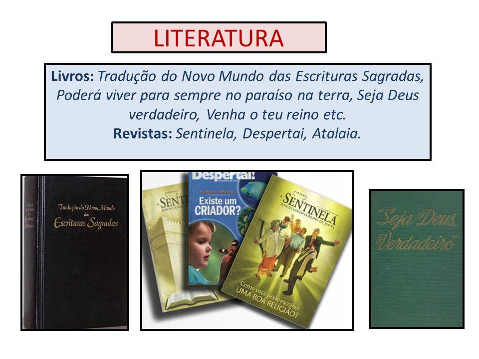 LITERATURA Livros: Tradução do Novo Mundo das Escrituras Sagradas,