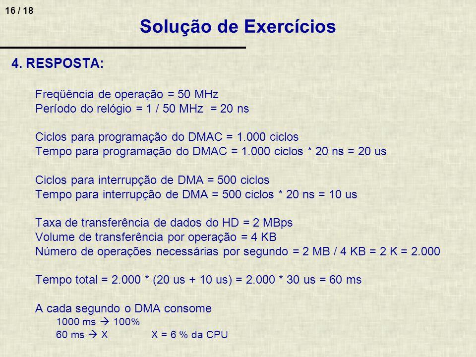 Solução de Exercícios 4. RESPOSTA: Freqüência de operação = 50 MHz
