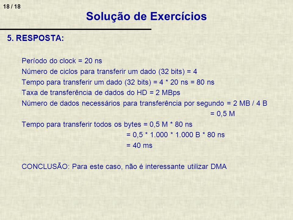 Solução de Exercícios 5. RESPOSTA: Período do clock = 20 ns