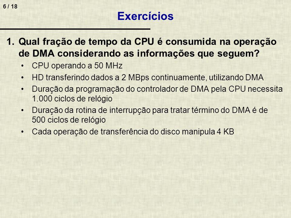 Exercícios Qual fração de tempo da CPU é consumida na operação de DMA considerando as informações que seguem