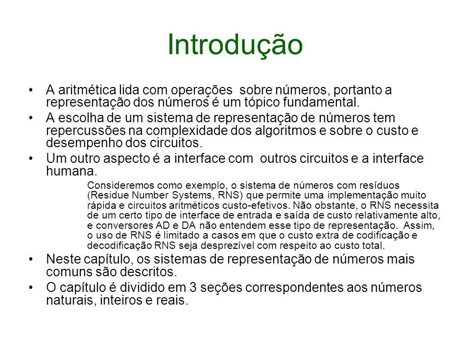 Introdução A aritmética lida com operações sobre números, portanto a representação dos números é um tópico fundamental.