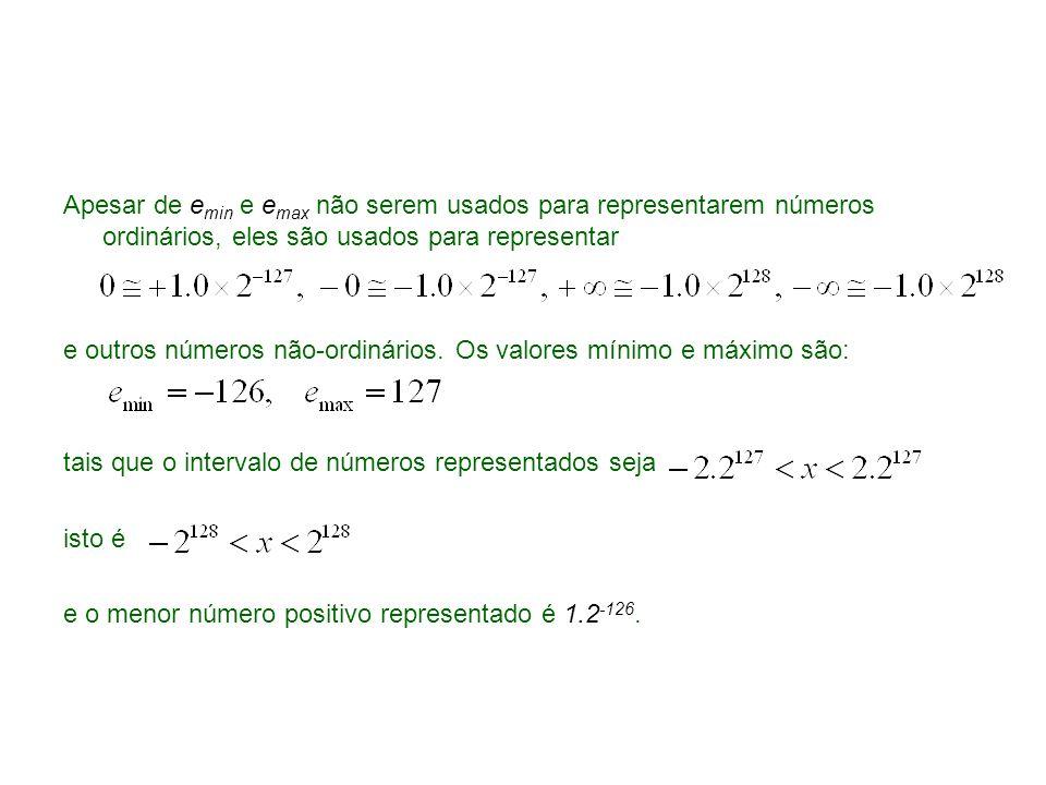 Apesar de emin e emax não serem usados para representarem números ordinários, eles são usados para representar