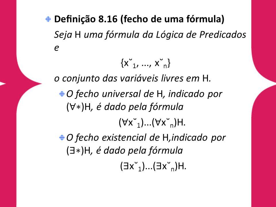 Definição 8.16 (fecho de uma fórmula)