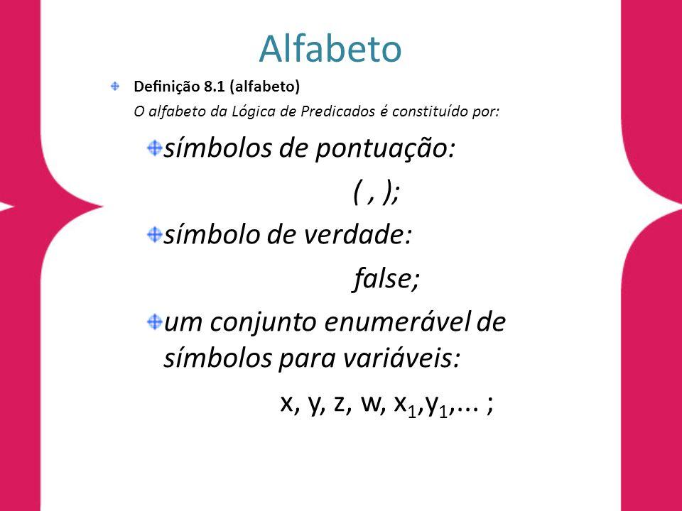 Alfabeto símbolos de pontuação: ( , ); símbolo de verdade: false;