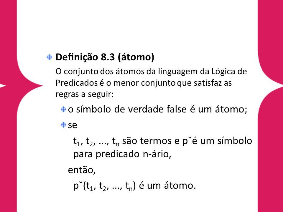 o símbolo de verdade false é um átomo; se