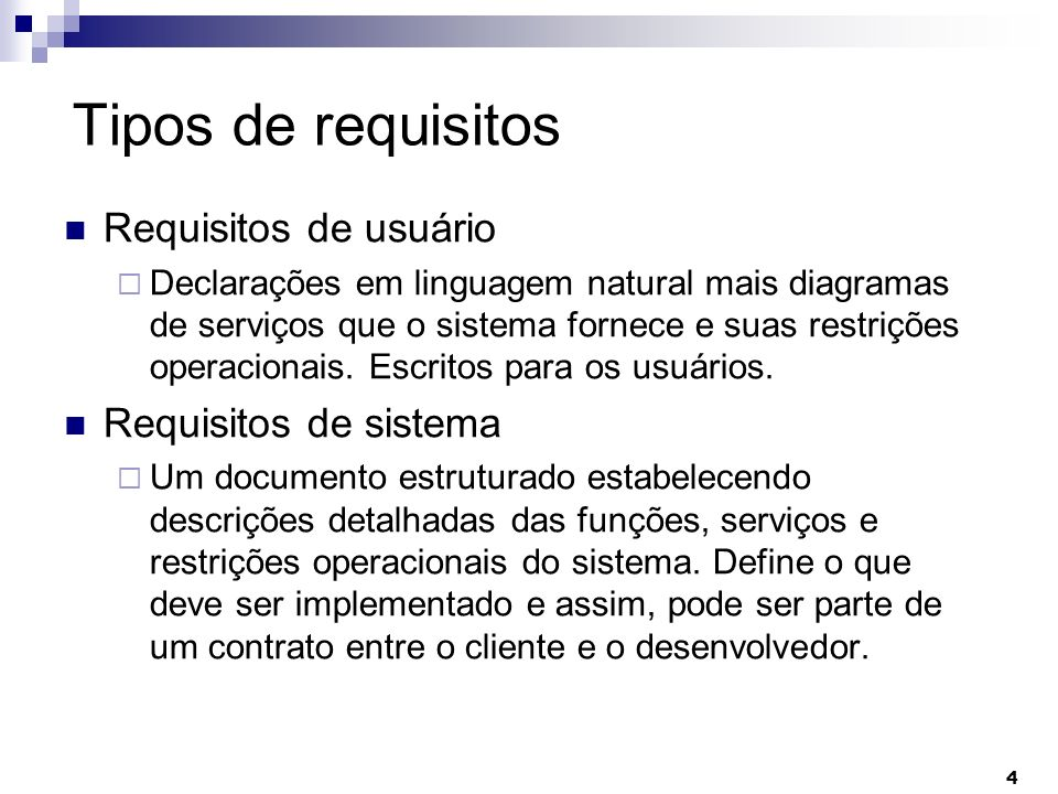 Tipos de requisitos Requisitos de usuário Requisitos de sistema
