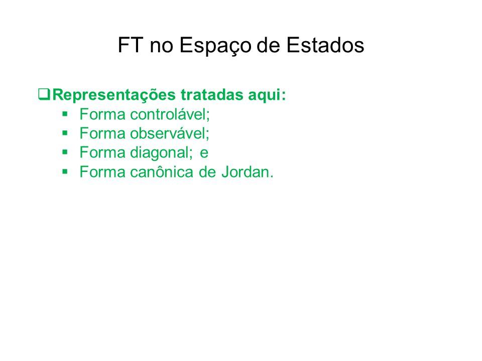 FT no Espaço de Estados Representações tratadas aqui: