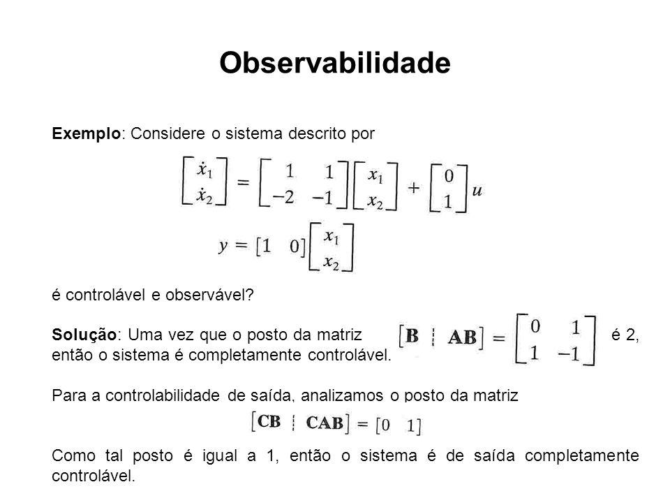Observabilidade Exemplo: Considere o sistema descrito por