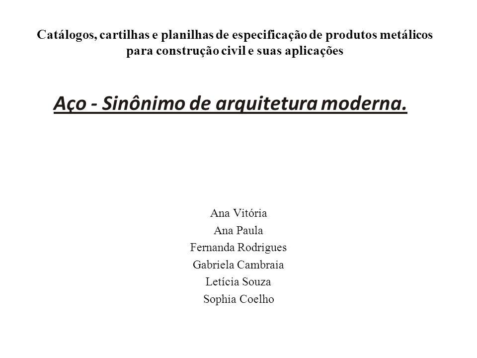 Aço - Sinônimo de arquitetura moderna.