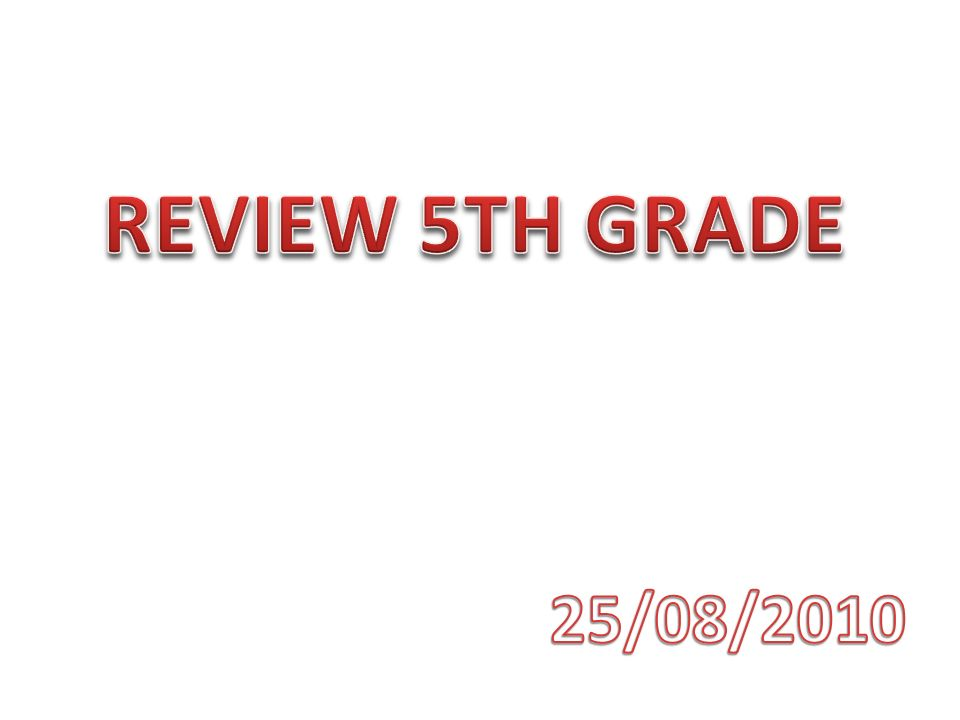 REVIEW 5TH GRADE 25/08/2010