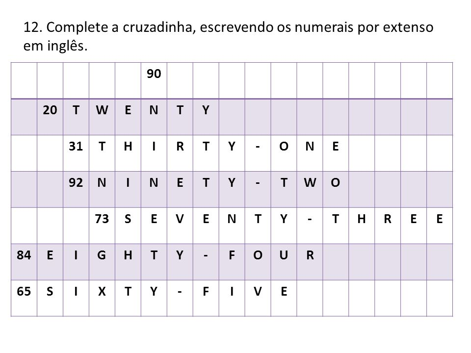12. Complete a cruzadinha, escrevendo os numerais por extenso em inglês.