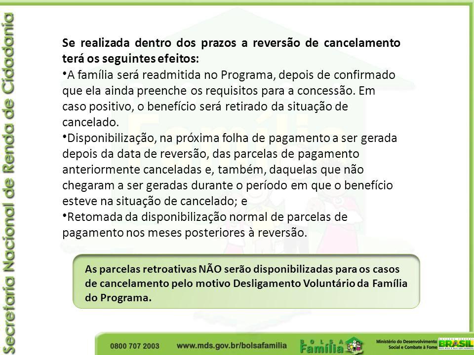 Se realizada dentro dos prazos a reversão de cancelamento terá os seguintes efeitos:
