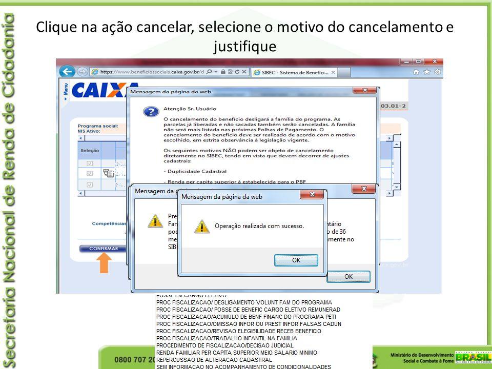 Clique na ação cancelar, selecione o motivo do cancelamento e justifique