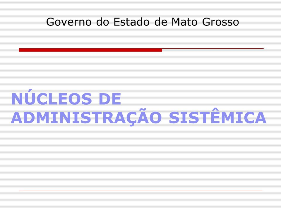 NÚCLEOS DE ADMINISTRAÇÃO SISTÊMICA