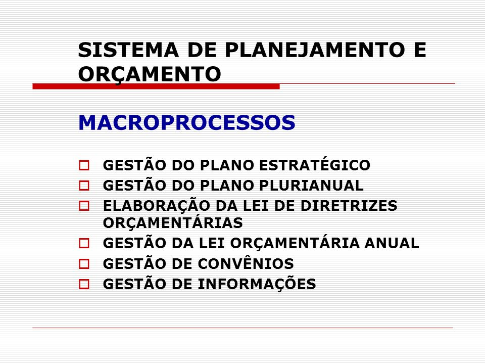 SISTEMA DE PLANEJAMENTO E ORÇAMENTO MACROPROCESSOS