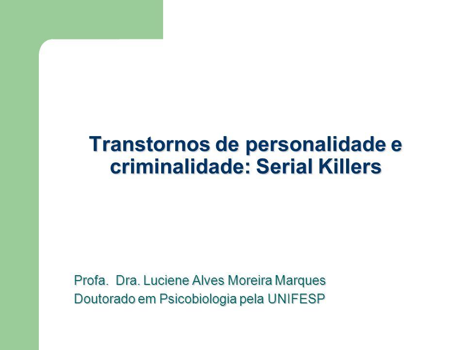 Transtornos de personalidade e criminalidade: Serial Killers