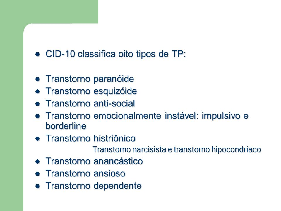 CID-10 classifica oito tipos de TP: Transtorno paranóide