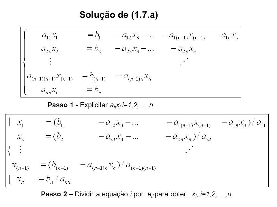 Solução de (1.7.a) Passo 1 - Explicitar aiixi i=1,2,....,n.