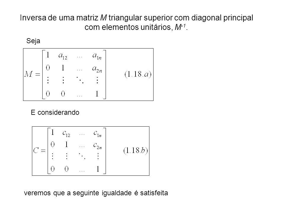 Inversa de uma matriz M triangular superior com diagonal principal com elementos unitários, M-1.