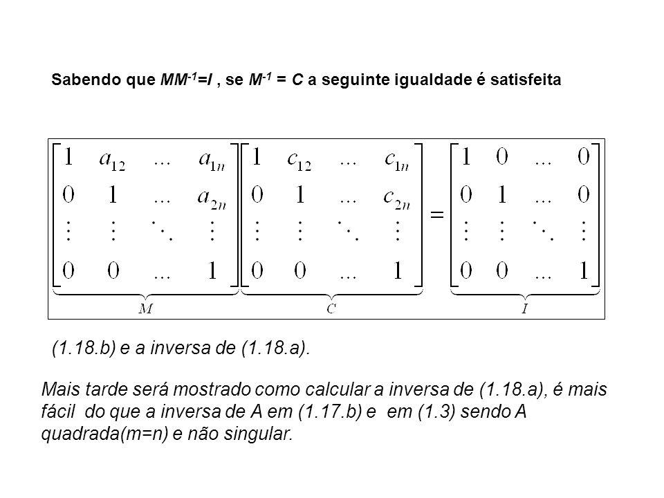 Sabendo que MM-1=I , se M-1 = C a seguinte igualdade é satisfeita