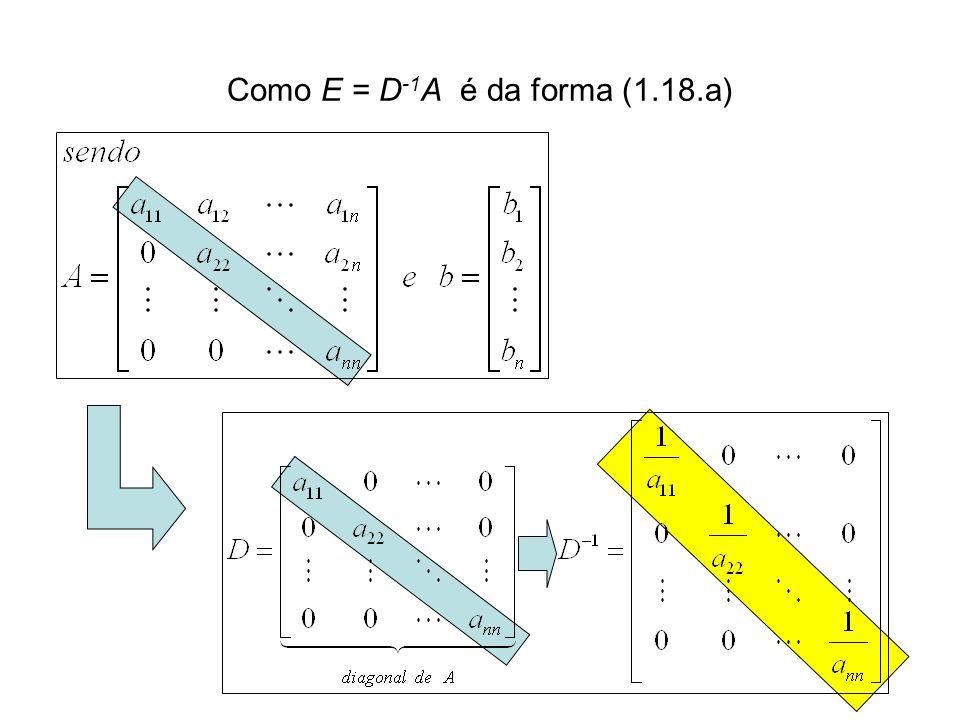 Como E = D-1A é da forma (1.18.a)