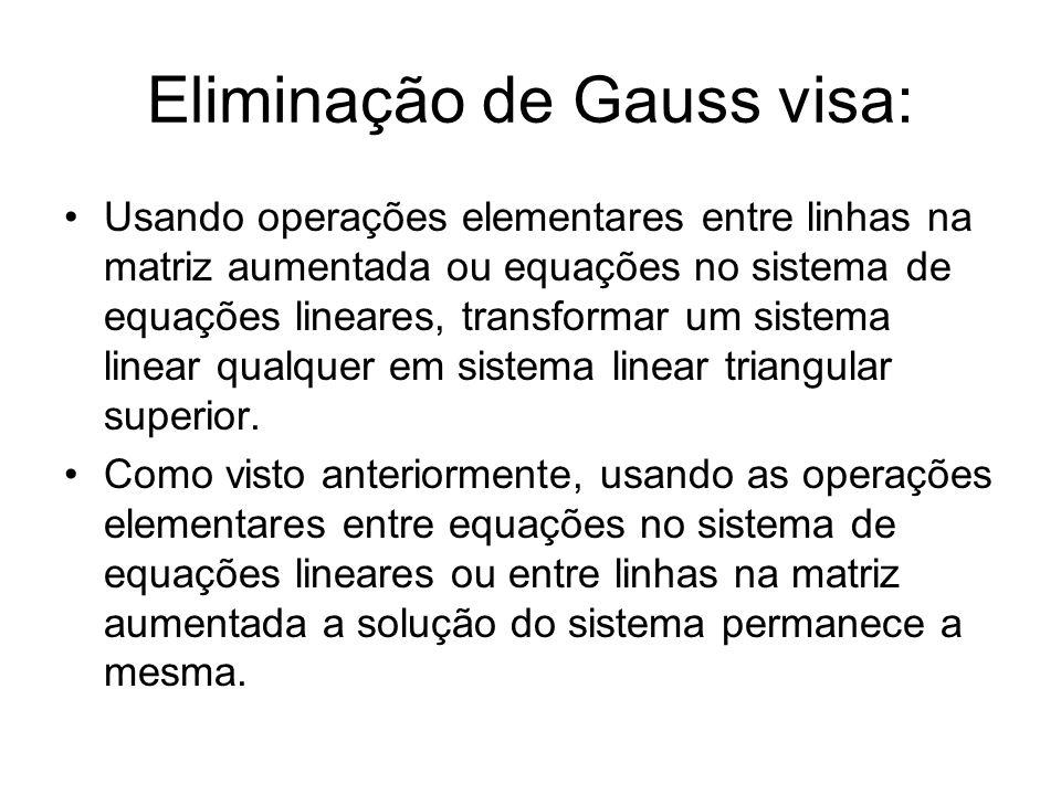 Eliminação de Gauss visa:
