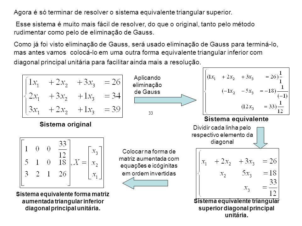 Sistema equivalente triangular superior diagonal principal unitária.