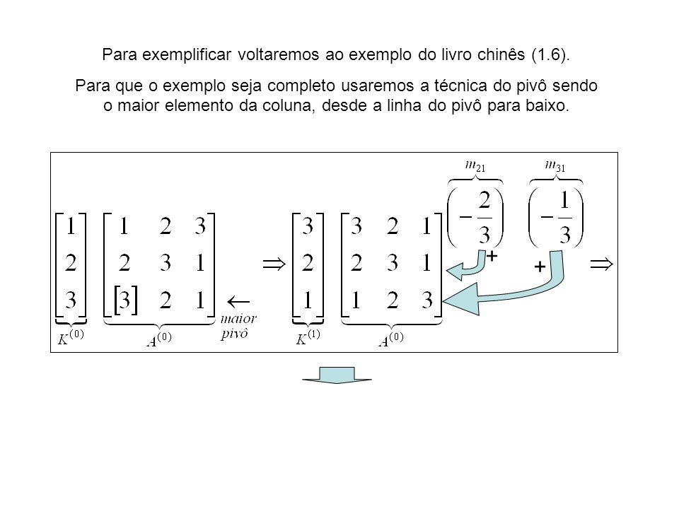 Para exemplificar voltaremos ao exemplo do livro chinês (1.6).