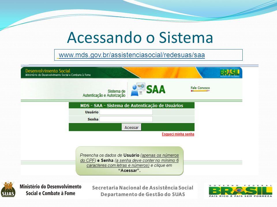 Acessando o Sistema www.mds.gov.br/assistenciasocial/redesuas/saa