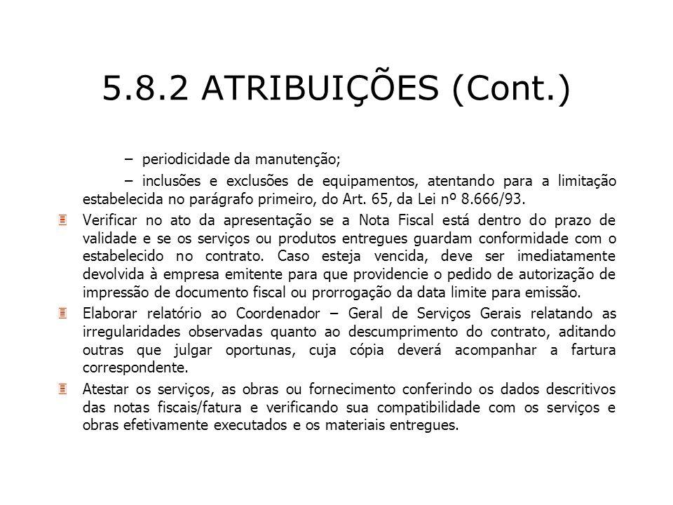 5.8.2 ATRIBUIÇÕES (Cont.) – periodicidade da manutenção;