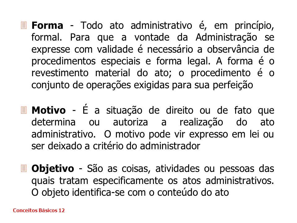 Forma - Todo ato administrativo é, em princípio, formal