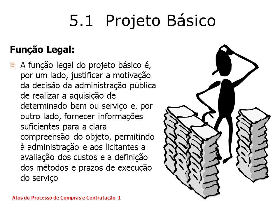 5.1 Projeto Básico Função Legal: