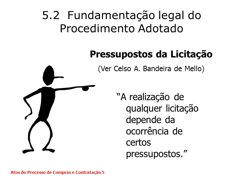 5.2 Fundamentação legal do Procedimento Adotado